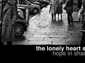 Lonely Heart Show: Hope shadows