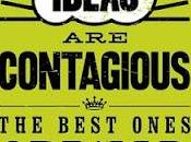 Ideas Contagious Best Ones Spread!!