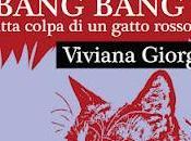 Bang tutta colpa gatto rosso Viviana Giorgi
