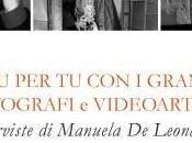 Questa sera 19,00: grandi fotografi video artisti Vol. Presentazione libro incontro Manuela Leonardis Claudio Corrivetti Photography