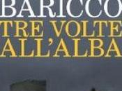VOLTE ALL'ALBA Alessandro Baricco