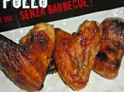pollo barbecue ma...senza barbecue!