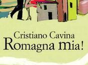 Romagna mia! nuovo libro Cristiano Cavina