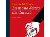 "mano destra diavolo"" Dennis McShade"