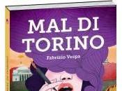"""""""Mal Torino"""" Fabrizio Vespa: ritratto città racconto noir, cronaca quotidiana legame quasi sentimentale"""