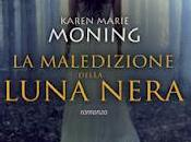 "ESCE OGGI: MALEDIZIONE della LUNA NERA"" KAREN MARIE MONING"