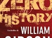 """Recensione """"Zero History"""" William Gibson"""