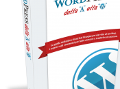 Disponibile l'ebook WordPress dalla alla guida completa siti