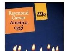 AMERICA OGGI Raymond Carver
