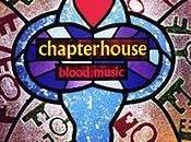 "Chapterhouse ""Blood Music"""