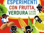 Esperimenti frutta, verdura altre delizie