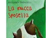 mucca Sposella Alessandro Petruccelli Graphe.it edizioni Comunicato Stampa