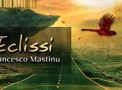 "Consigli letterari: ""Eclissi"" Francesco Mastinu"
