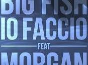 Fish feat. Morgan Faccio Video Testo