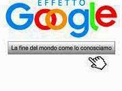 Effetto Google. fine mondo come conosciamo
