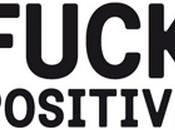 Fuck Positive: campagna sesso sicuro discutere
