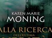 """ALLA RICERCA DELL'ULTIMA VERITA''"" KAREN MARIE MONING... FEBBRAIO LIBRERIA"