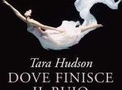 """Anteprima: febbraio """"Dove finisce buio"""" Tara Hudson"""