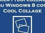 Crea tuoi collage Windows Cool Collage
