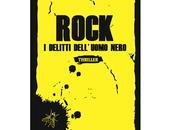 """Recensioni """"Rock. delitti dell'uomo nero"""" Danilo Arona"""
