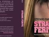 "Consigliati ""Strane Ferite"" Stefano Fantelli"