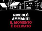 momento delicato, Niccolò Ammaniti