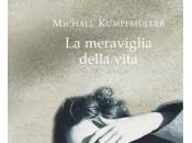 """meraviglia della vita"""", libro Michael Kumpfmuller sull'ultimo amore Franz Kafka"""