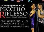 """Torino cultura, spettacolo aiuti umanitari. perdere """"Specchio riflesso"""" della Compagnia Caffè."""