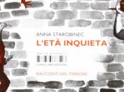 Terrificanti solitudini: L'età inquieta, Anna Starobinec