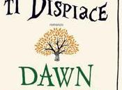 Dimmi dispiace Dawn French