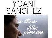 Presentazioni recensioni aprile 2013: Yoani Sánchez, Vincenzo Lubrano.