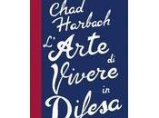 L'arte vivere difesa Chad Harbach