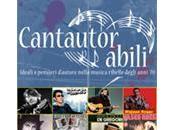 """""""Cantautor-Abili"""": omaggio alla musica italiana degli anni"""