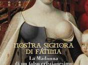 Esclusivo Nostra Signora Fatima Madonna falso cristianesimo. Estratto libro di….