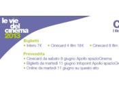cinema 2013 Cannes dintorni Milano, 12-18 giugno