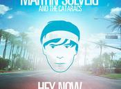 """Hey Now"" Martin Solveig feat. Kyle Cataracs"