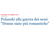 Stampa: Polanski donne poco romantiche. Parola fuggitivo.