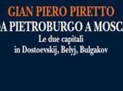 "Pietroburgo Mosca. capitali Dostoevskij, Belyj, Bulgakov"" Gian Piero Piretto"