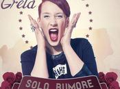 """Greta: """"Solo Rumore"""" sale posto della classifica dischi venduti. domani radio Vevo nuovo singolo """"L'Estate"""""""