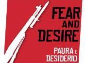"""Paura desiderio"", giorni sala primo film Stanley Kubrick"