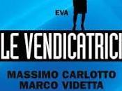 vendicatrici Eva, Massimo Carlotto Marco Videtta