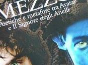 Terre Mezzo, Poetiche metafore «Avatar» Signore degli Anelli» Giuseppe Grossi, 2013