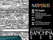 martedì natiasud banchina#19 live tanti ospiti. luglio h.21:00