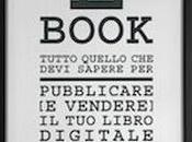 """Recensione: """"Tutto quello devi sapere pubblicare vendere) e-book"""", Alberto Forni"""