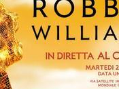 Martedì agosto Robbie Williams sbarca grande schermo, solo sera contemporanea mondiale