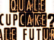 Quale cupcake? futuro?