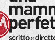 Arriva Rai2 serie mamma IMperfetta Ivan Cotroneo