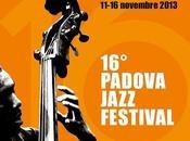 Padova Jazz Festival, Sedicesima Edizione, novembre 2013.
