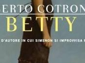 """Intervista Roberto Cotroneo: """"Betty"""", Georges Simenon, scrittura altro"""