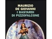 BASTARDI PIZZOFALCONE Maurizio Giovanni